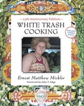 White Trash Cooking - 25th Anniversary Edition ebook by Ernest Matthew Mickler