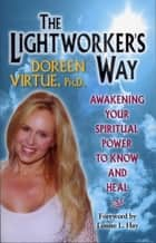 The Lightworker's Way ebook by Doreen Virtue