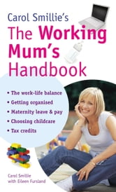 Carol Smillie's The Working Mum's Handbook ebook by Carol Smilie