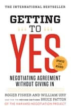 Getting to Yes - Negotiating Agreement Without Giving In ebook by Roger Fisher, William L. Ury, Bruce Patton