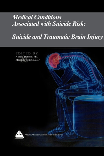 Medical Conditions Associated with Suicide Risk: Suicide and Traumatic Brain Injury ebook by Dr. Alan L. Berman