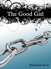 The Good Girl ebook by Rosemary Scott