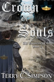 Crown of Souls - The Quintessence Cycle Book 3 ebook by Terry C. Simpson