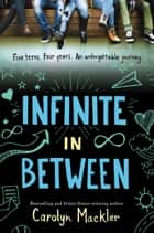 Infinite in Between eBook by Carolyn Mackler