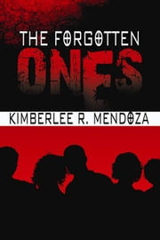 The Forgotten Ones ebook by Kimberlee R. Mendoza