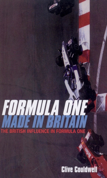 Formula One: Made In Britain ebook by Clive Couldwell