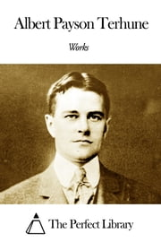Works of Albert Payson Terhune ebook by Albert Payson Terhune