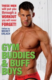 Gym Buddies and Buff Boys ebook by Mickey Erlach