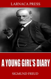 A Young Girl's Diary ebook by Sigmund Freud,Eden Paul,Cedar Paul
