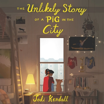 The Unlikely Story of a Pig in the City audiobook by Jodi Kendall