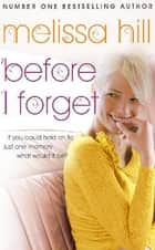 Before I Forget eBook by Melissa Hill