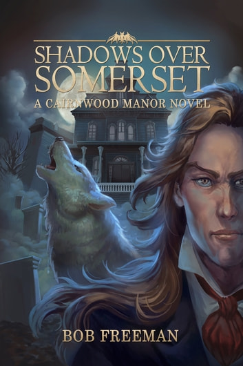 Shadows Over Somerset ebook by Bob Freeman