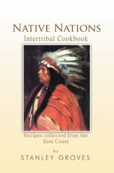 Native Nations Cookbook ebook by Stanley Groves