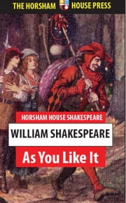 As You Like It - A Comedy ebook by William Shakespeare