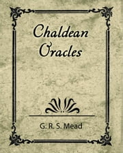 Chaldaen Oracles ebook by G. R. S. Mead