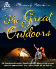 The Great Outdoors - 8 Romances for Nature Lovers ebook by Holley Trent, Kathryn Brocato, Ana Krista Johnson,...