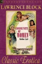 Community of Women - Collection of Classic Erotica, #8 ebook by Lawrence Block