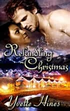 Wonderland: Rekindling Christmas ebook by Yvette Hines
