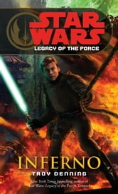 Inferno: Star Wars Legends (Legacy of the Force) ebook by Troy Denning