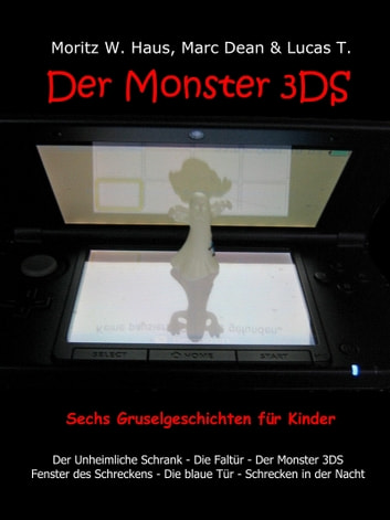 Der Monster 3DS - Gruselgeschichten für Kinder ebook by Moritz W. Haus