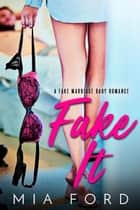 Fake It ebook by Mia Ford