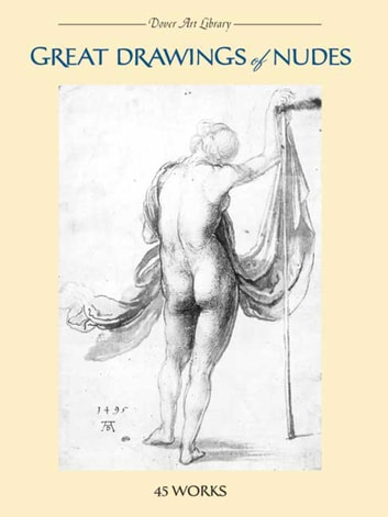 Great Drawings of Nudes - 45 Works ebook by