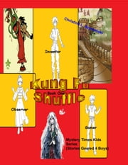 Kung Fu Shuffle..A Mystery Times Kids Series (Stories Geared 4 Boys) ebook by Christine L. Szymanski