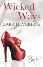 Wicked Ways ebook by Zara Devereux
