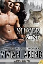 Silver Mine ebook by Vivian Arend