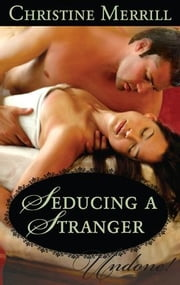 Seducing a Stranger ebook by Christine Merrill