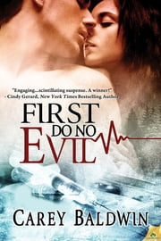 First Do No Evil ebook by Carey Baldwin