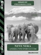 Neve nera ebook by Andrea Vincenzo Lucchi, Francesco Aloe