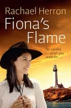 Fiona's Flame ebook by Rachael Herron
