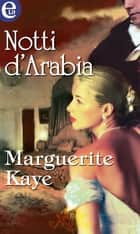 Notti d'Arabia (eLit) ebook by Marguerite Kaye