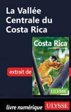 La Vallée Centrale du Costa Rica ebook by Collectif Ulysse
