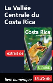 La Vallée Centrale du Costa Rica ebook by Kobo.Web.Store.Products.Fields.ContributorFieldViewModel
