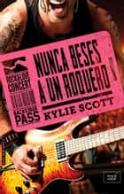 NUNCA BESES A UN ROQUERO (Stage Dive-4) ebook by Kylie Scott