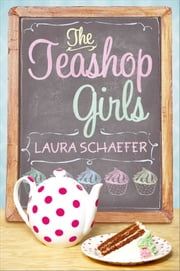 The Teashop Girls ebook by Laura Schaefer, Sujean Rim