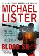 Blood Shot - John Jordan Mysteries ebook by Michael Lister