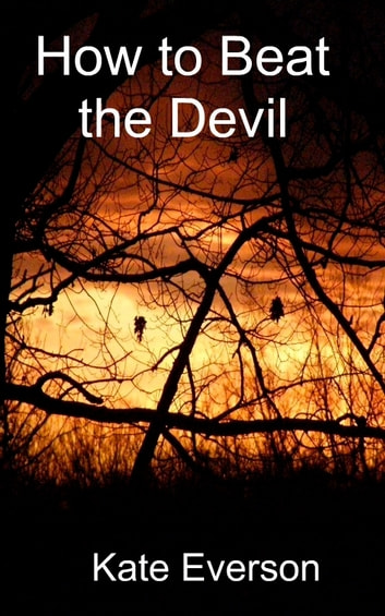 How to Beat the Devil ebook by Kate Everson