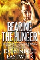 Bearing the Hunger (Shifters of Yellowstone Book 2) ebook by Dominique Eastwick