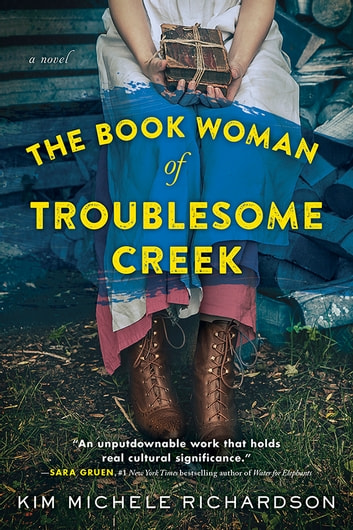 The Book Woman of Troublesome Creek - A Novel eBook by Kim Michele Richardson