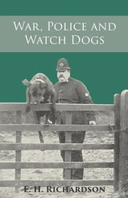 War, Police and Watch Dogs ebook by E. H. Richardson