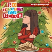 No Tamales For Dulce ebook by Esther Hernandez