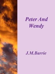 Peter And Wendy ebook by J.m Barrie