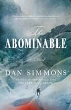 The Abominable - A Novel ebook by Dan Simmons