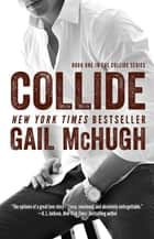 Collide ebook by Gail McHugh