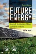 Future Energy ebook by Trevor M. Letcher