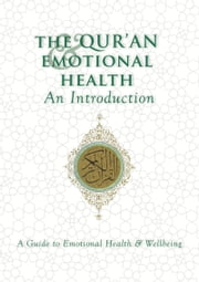 The Qur'an & Emotional Health: An Introduction ebook by Ezra Hewing,Frank Clarke,Ipswich & Suffolk Muslim Council