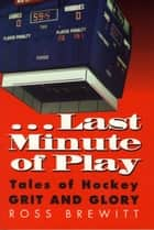 Last Minute of Play ebook by Ross Brewitt